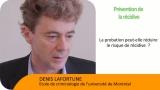 La Parole à Denis Lafortune : La probation peut-elle réduire le risque de récidive ?