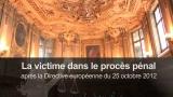 La victime dans le procès pénal après la directive européenne du 25 octobre 2012