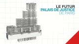 Vid�o p�dagogique Futur palais de justice de Paris