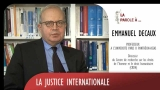 La Parole à Emmanuel DECAUX N°1 La Justice Internationale